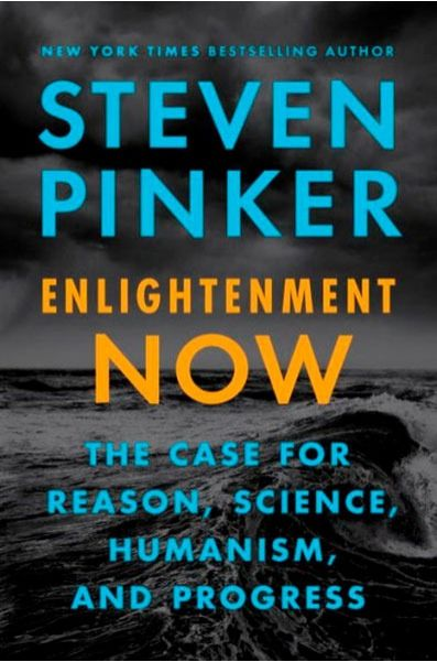 Steven Pinker: Enlightenment Now: The Case for Reason, Science, Humanism, and Progress (2018)