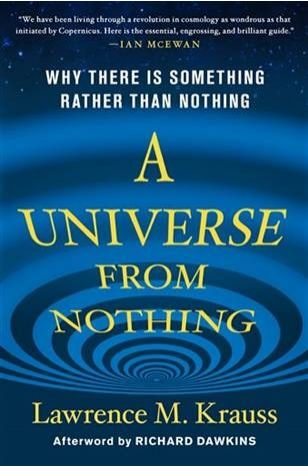 «A Universe from Nothing».